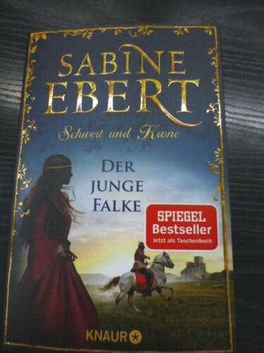 Sabine Ebert : Schwert und Krone - Der junge Falke ; Bd.2 ; Klappenbroschur 2019