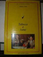 c0b9a12e8ea3 TRENTI Andrea Tabacco e fumo Milano Giunti 1976. In vendita su