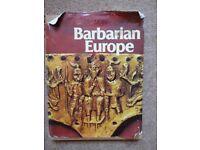 'Barbarian Europe' by Philip Dixon.