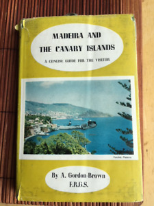 Madeira and The Canary Islands: A Concise Guide for the Visitor