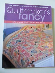 QUILTMAKER'S FANCY = 16 Traditional Quilts for All Skill Levels