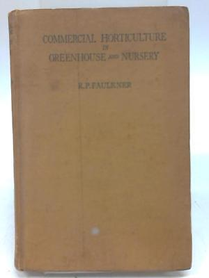 Commercial Horticulture in Greenhouse and (R P Faulkner - 1947) (ID:26735), used for sale  United Kingdom