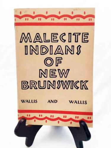 Malecite Indians of New Brunswick by Wallis—Nice 1957 1st ed. Canadian Museum PB