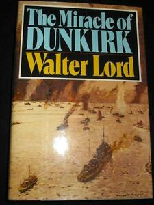 The Miracle of Dunkirk by Walter Lord