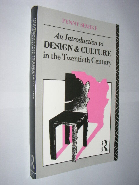 Introduction to Design & Culture in 20th Century by Penny Sparke PB