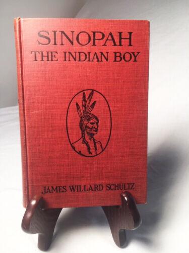 Sinopah the Indian Boy by James Schultz—Nice 1913 First Edition Scarce Hardback