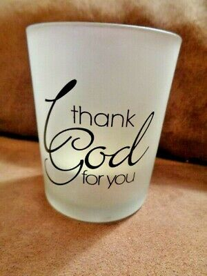 Candle Holder Frosted Glass I Thank God For You Tealight Votive Religion Gift