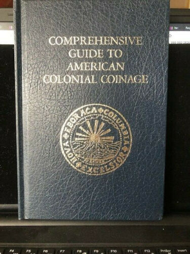 Comprehensive Guide to American Colonial Coinage, 1976, First edition