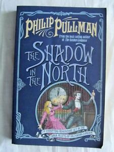 * The SHADOW in the NORTH * by Philip PULLMAN