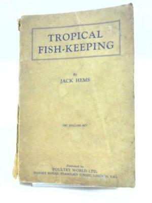 Keeping Tropical Fish - Tropical Fish-keeping Jack Hems 1935 Book 91406