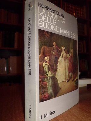La civiltà delle buone maniere - Norbert Elias  1986