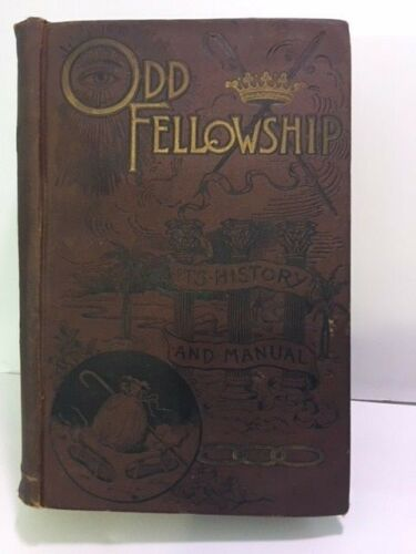 Antique ODD FELLOWSHIP History and Manual c1887 1st Edition Ross Freemasonry
