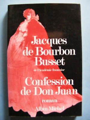Don Juan De Bourbon (Jacques de Bourbon Busset Confession de Don Juan Editions Albin Michel Roman)