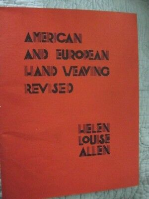 Helen Louise Allen-American and European Hand Weaving Revised