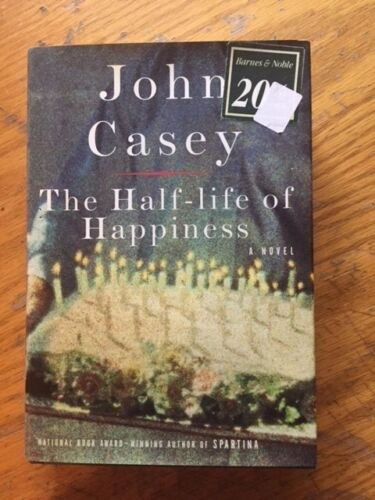 The Half-Life of Happiness by John Casey (1998, Hardcover 1st Ed) Like New