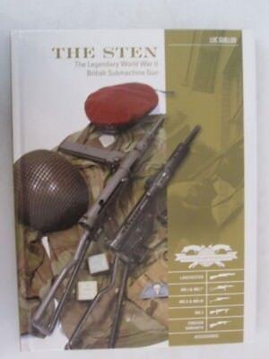 Classic Guns of the World: The Sten : The Legendary World War II British Submach