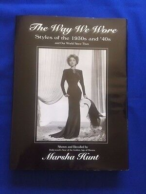 THE WAY WE WORE. STYLES OF THE 1930 AND '40S - 1st. ED.INSCRIBED BY MARSHA HUNT