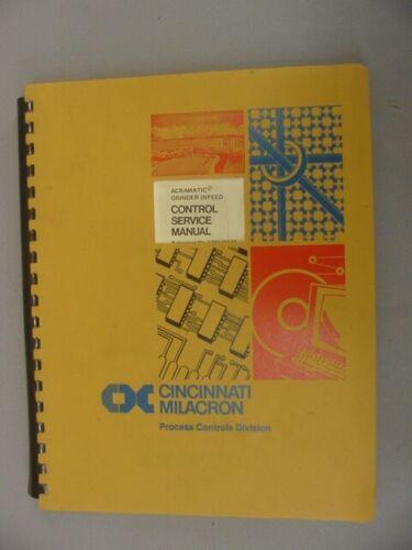 Cincinnati Milacron ACRAMATIC Grinder Infeed Control Service Manual – 1973