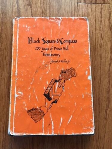 Black Square & Compass 200 years of Prince Hall Freemasonry by Joseph A. Walkes