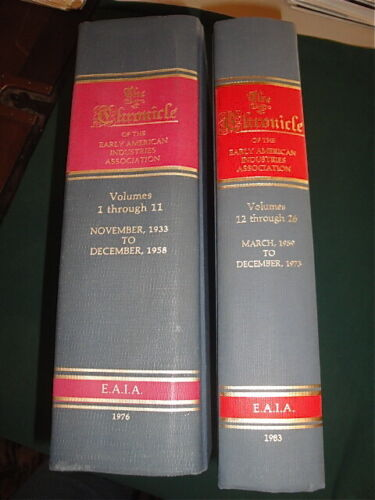 THE CHRONICLE OF THE EARLY AMERICAN INDUSTRIES ASSOC., 2 VOL. SET, VOL 1-26