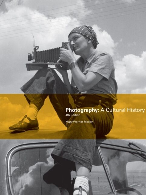Photography: A Cultural History (Paperback), Marien, Mary Warner, 9781780673325