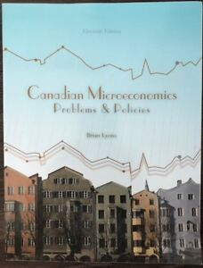 Canadian MICROECONOMICS – Problems & Policies
