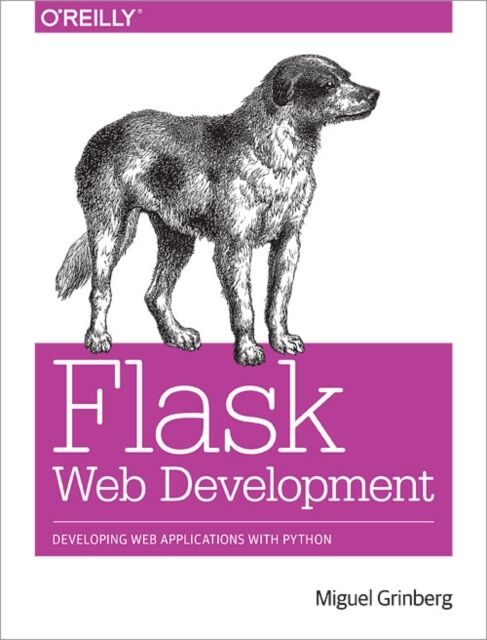 Flask Web Development: Developing Web Applications with Python (P. 9781449372620