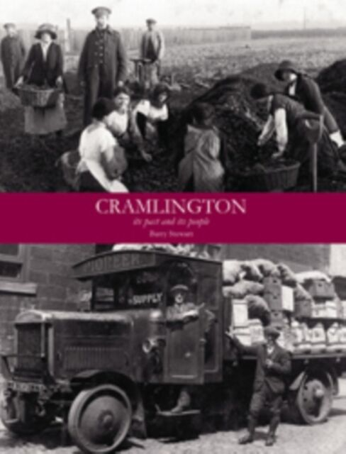 Cramlington its Past and its Present (Paperback), Barry Stewart, 9781840336542
