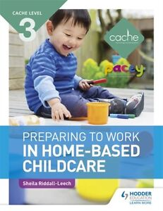 Cache Level 3 Preparing to Work in Home-Based Childcare (Paperbac. 9781471841514