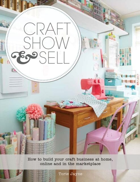 Craft Show & Sell (Paperback), Jayne, Torie, 9781782210429