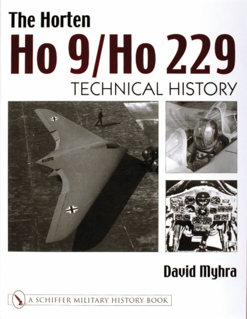 HORTEN HO 9/HO 229: Technical History (Schiffer Military History Book) (Hardcov.