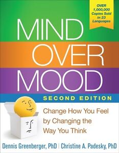 Mind Over Mood: Change How You Feel by Changing the Way You Think. 9781462520428