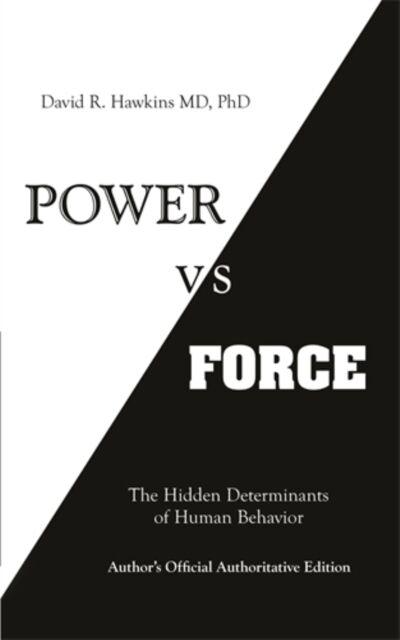 Power vs. Force (Paperback), Hawkins, David R., 9781401945077