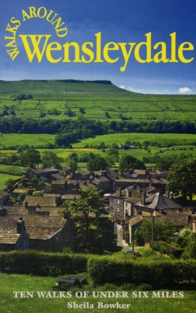 Walks Around Wensleydale (Paperback), Sheila Bowker, 9781855682504