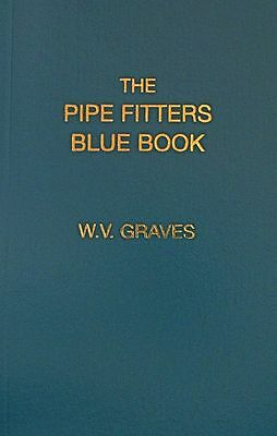 "The Pipe Fitters Blue Book by W. V. Graves - The ""Pipe Blble"""