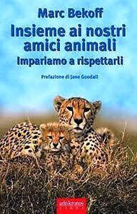 Libro-Insieme-ai-nostri-amici-animali-di-Marc-Bekoff