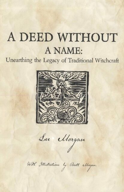 A Deed Without a Name: Unearthing the Legacy of Traditional Witchcraft (Paperba.