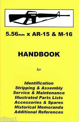 AR15 & M16 5.56mm  Assembly, Disassembly Collectors Handbook