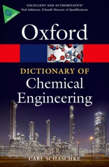 A Dictionary of Chemical Engineering (Oxford Quick Reference) (Pa. 9780199651450