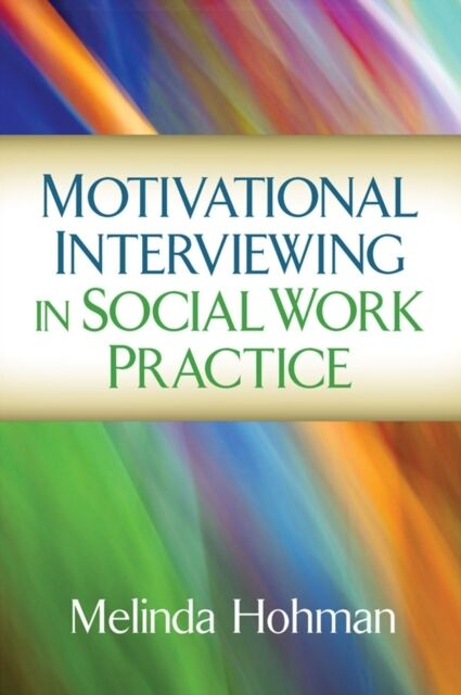 Motivational Interviewing in Social Work Practice (Applications of Motivational.