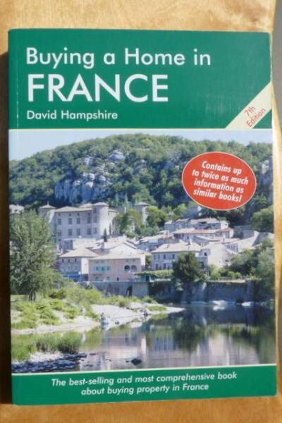 Buying a Home in France - A Survival Handbook