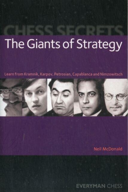 Chess Secrets: The Giants of Strategy: Learn from Kramnik, Karpov, Petrosian, C.