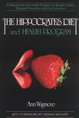 Hippocrates Diet - The Hippocrates Diet and Health Program by Ann Wigmore Brand New Book WH4739