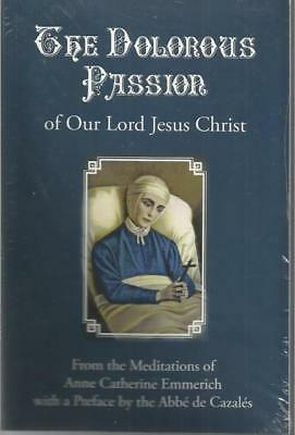 The Dolorous Passion of Our Lord Jesus Christ from the Meditations of Anne Cat..