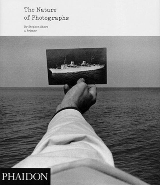 The Nature of Photographs: A Primer (Paperback), Shore, Stephen, 9780714859040