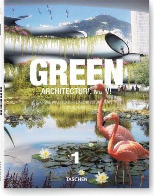 Green Architecture Now! Vol. 1 (Hardcover), Jodidio, Philip, 9783836543460