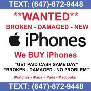 **WANTED** I BUY iPhones - I Pay CASH for iPhones