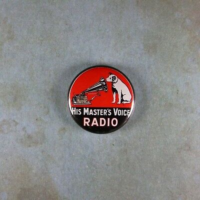"Vintage Style Advertising Sign Pinback Button  1"" His Master's Voice Radio"
