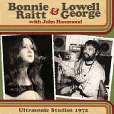 Bonnie Raitt & Lowell George - Ultrasonic Studios 1972 NEW CD
