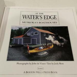 AT THE WATERS EDGE MUSKOKA'S BOATHOUSE BOOK